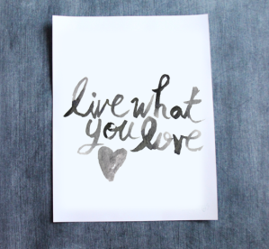 live what you love free print