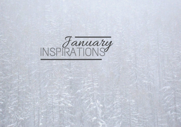 BLOG JANUARY INSPIRATIONS