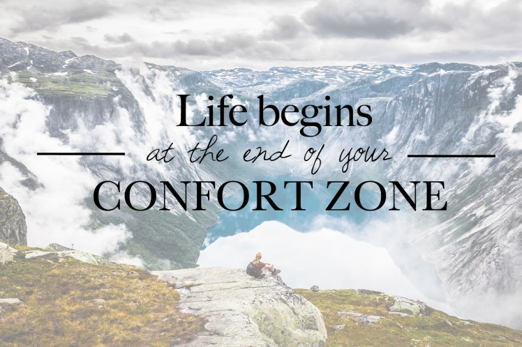 life begins at the end of your confort zone.jpg
